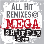 All Hit Remixes @ MEGASHUFFLE.com Canada