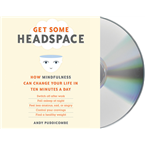 Get Some Headspace: How Mindfulness Can Change Your Life in Ten USA