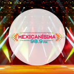 Mexicanisima 98.9 106.7 FM Mexico, Merida