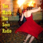 Too Much Too Soon Radio United States of America