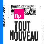 Tout nouveau, tout FIP France