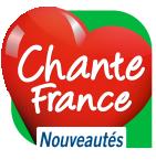 CHANTE FRANCE NOUVEAUTÉS France