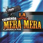 TREMENDA LA MERA MERA Mexico