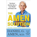 The Amen Solution: The Brain Healthy Way to Lose Weight and Keep USA