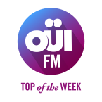 OUI FM Top Of The Week France