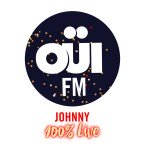 OUI FM Johnny 100% Live France