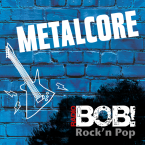 RADIO BOB! BOBs Metalcore Germany