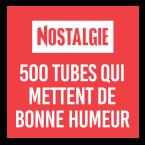 NOSTALGIE 500 TUBES QUI METTENT DE BONNE HUMEUR France