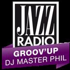 JAZZ RADIO - Groov'Up par DJ Master Phil France, Lyon